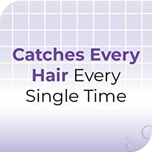 catches every hair every single time